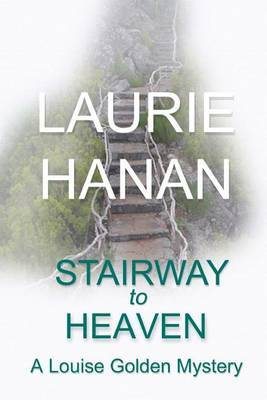 Stairway to Heaven: A Louise Golden Mystery