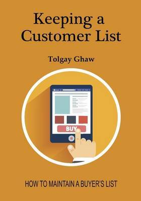 Keeping a Customer List: How to Maintain a Buyer's List
