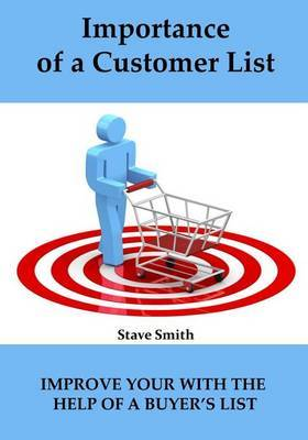 Importance of a Customer List: Improve Your with the Help of a Buyer's List.
