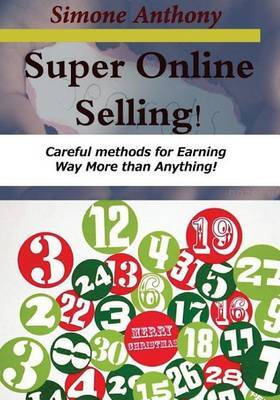 Super Online Selling!: Careful Methods for Earning Way More Than Anything!