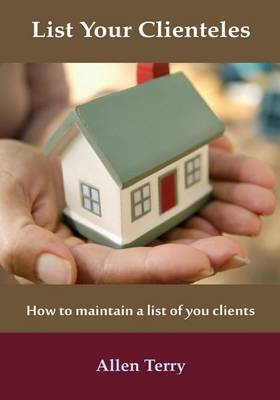 List Your Clienteles: How to Maintain a List of You Clients