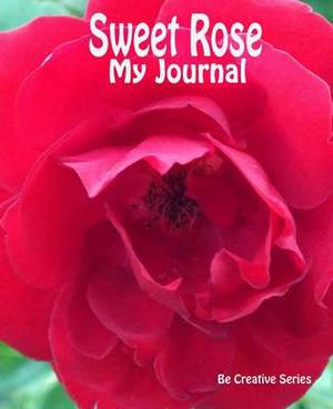 My Journal: Sweet Rose