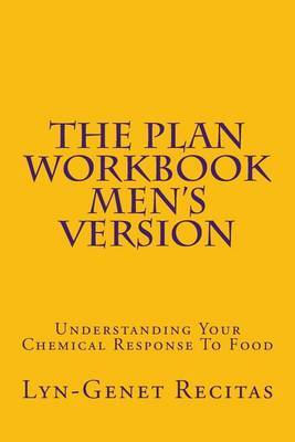 The Plan Workbook Men's Version: Understanding Your Chemical Response to Food