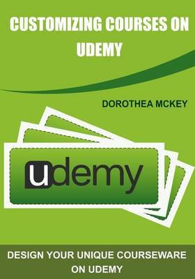 Customizing Courses on Udemy: Design Your Unique Courseware on Udemy