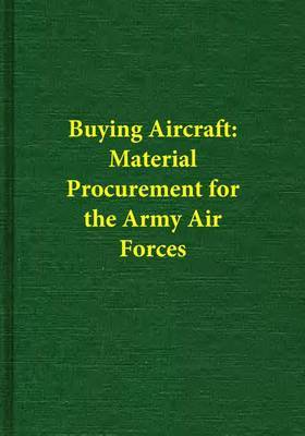 Buying Aircraft: Material Procurement for the Army Air Forces
