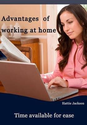 Advantages of Working at Home: Time Available for Ease