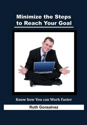 Minimize the Steps to Reach Your Goal: Know How You Can Work Faster