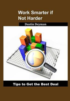 Work Smarter If Not Harder: Tips to Get the Best Deal