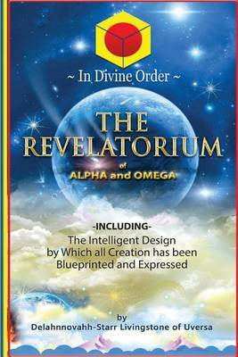 The Revelatorium: Of Alpha and Omega