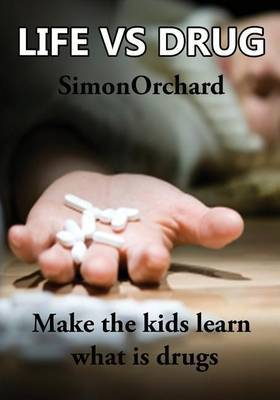 Life Vs Drugs: Make the Kids Learn What Is Drugs