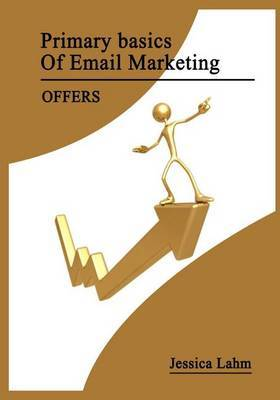 Primary Basics of Email Marketing: Offers