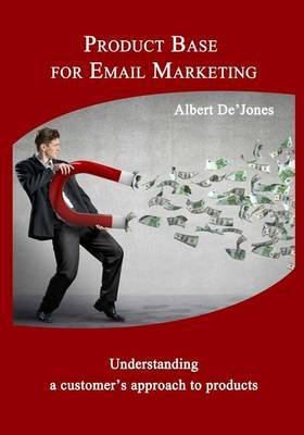 Product Base for Email Marketing: Understanding a Customer's Approach to Products