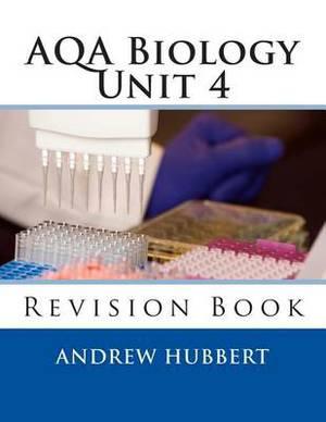 Aqa Biology Unit 4: Revision Book