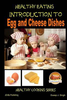 Healthy Eating - Introduction to Egg and Cheese Dishes