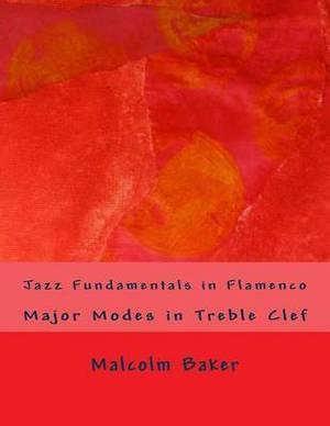 Jazz Fundamentals in Flamenco: Major Modes in Treble Clef