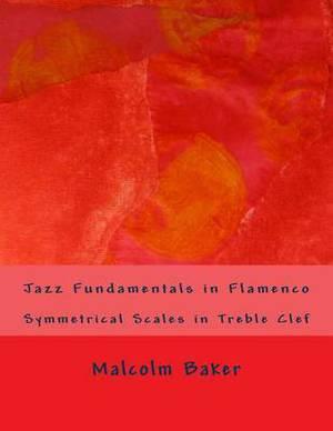 Jazz Fundamentals in Flamenco: Symmetrical Scales in Treble Clef