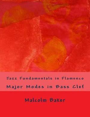 Jazz Fundamentals in Flamenco: Major Modes in Bass Clef