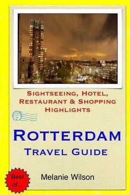Rotterdam Travel Guide: Sightseeing, Hotel, Restaurant & Shopping Highlights