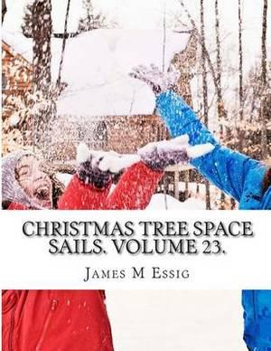 Christmas Tree Space Sails. Volume 23.
