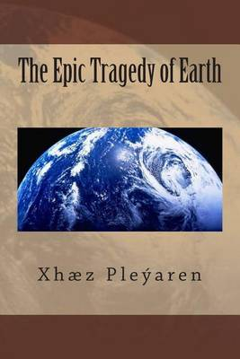 The Epic Tragedy of Earth