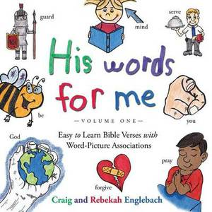 His Words for Me: Easy to Learn Bible Verses with Word-Picture Associations
