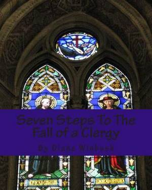 Seven Steps to the Fall of a Clergy: Living a Path of Unrighteousness
