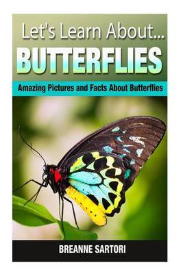Butterflies: Amazing Pictures and Facts about Butterflies