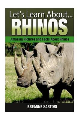 Rhinos: Amazing Pictures and Facts about Rhinos