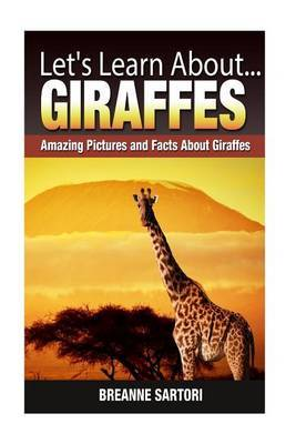 Giraffes: Amazing Pictures and Facts about Giraffes