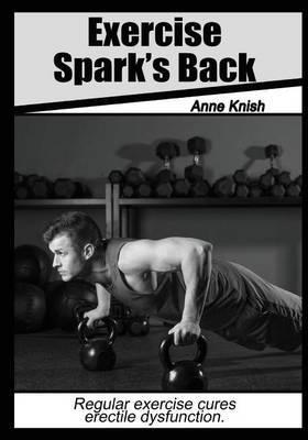 Exercise Spark's Back: Regular Exercise Cures Erectile Dysfunction.