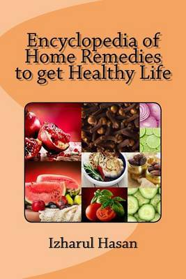 Encyclopedia of Home Remedies to Get Healthy Life