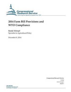 2014 Farm Bill Provisions and Wto Compliance