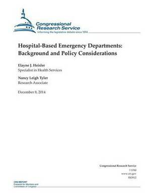 Hospital-Based Emergency Departments: Background and Policy Considerations