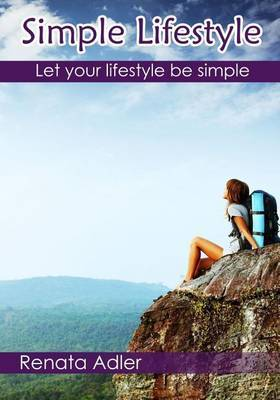 Simple Lifestyle: Let Your Lifestyle Be Simple