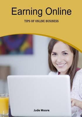 Earning Online: Tips of Online Business