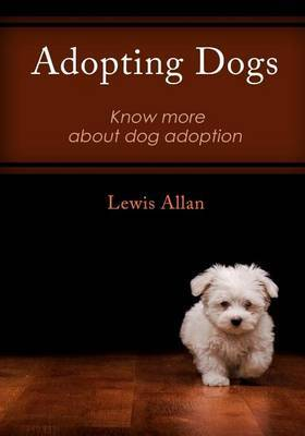 Adopting Dogs: A Barking Dog Is Often More Useful Than a Sleeping Lion