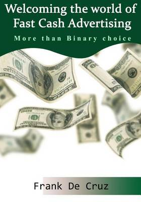 Welcoming the World of Fast Cash Advertising: More Than Binary Choice
