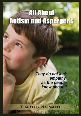 All about Autism and Asperger?s: They Do Not Lack Empathy, as the People Know about It