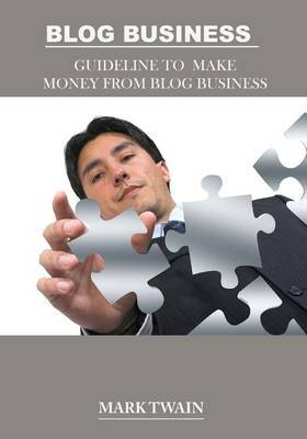 Blog Business: Guideline to Make Money from Blog Business