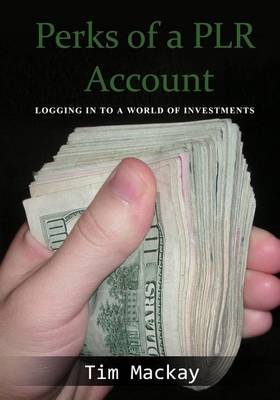 Perks of a Plr Account: Logging in to a World of Investments