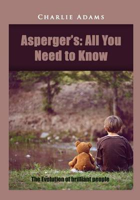Asperger?s: All You Need to Know: The Evolution of Brilliant People