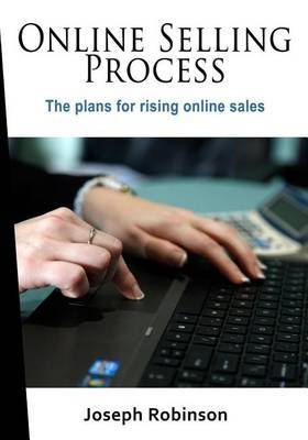 Online Selling Process: The Plans for Rising Online Sales