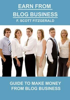 Earn from Blog Business: Guide to Make Money from Blog Business