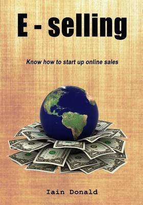 E - Selling: Know How to Start Up Online Sales