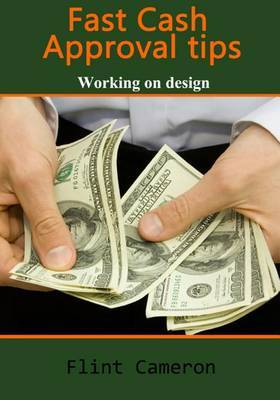 Fast Cash Approval Tips: Working on Design