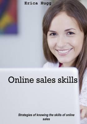 Online Sales Skills: Strategies of Knowing the Skills of Online Sales