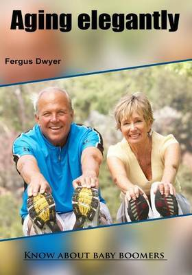 Aging Elegantly: Know about Baby Boomers