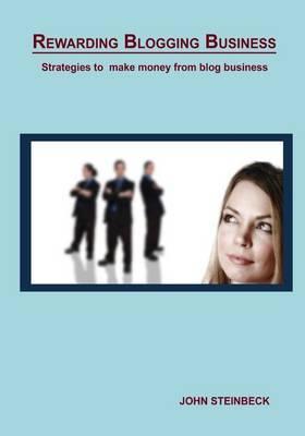 Rewarding Blogging Busines: Strategies to Make Money from Blog Business