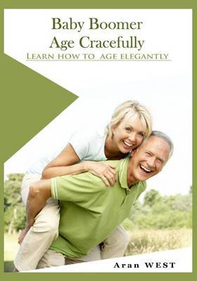 Baby Boomer Age Cracefully: Learn How to Age Elegantly