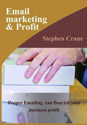 Email Marketing & Profit  : Proper Emailing Can Flourish Your Business Profit